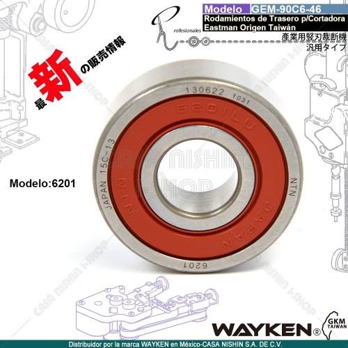 GEM-90C6-46(6201) Rodamientos de Trasero P/Cortadora Tipo Eastman marca WAYKEN