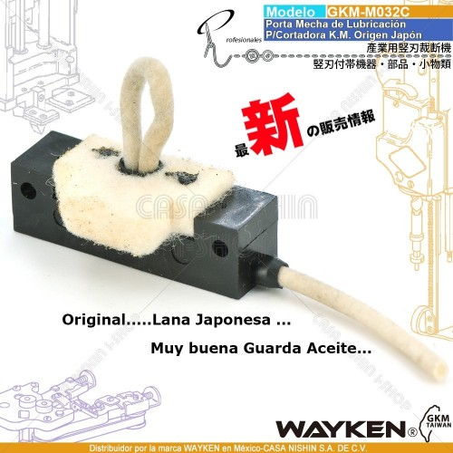 GKM-032C Porta Mecha de Lubricación P/Cortadora Tipo K.M. Origen Taiwán Marca WAYKEN